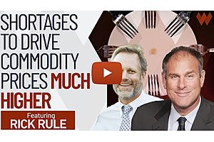 See full story: Rick Rule: Shortages To Drive Commodity Prices MUCH Higher