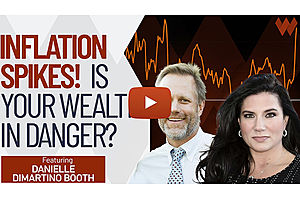 See full story: INFLATION SPIKES! How Will That Impact Your Wealth?