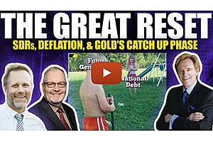See full story: The Great Reset: SDRs, Deflation & Gold's Coming Catch Up Phase