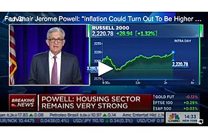 """Fed Chair Jerome Powell: """"Inflation Could Turn Out To Be Higher And More Persistent Than We Expect"""""""
