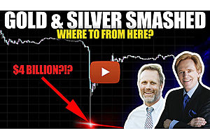 See full story: Gold & Silver Smashed - Where To From Here?