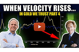 See full story: BEWARE: What Happens When Velocity Rises? In Gold We Trust (Part 4)