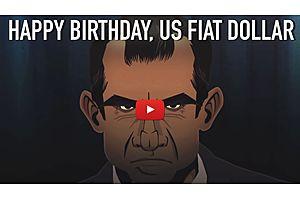 See full story: Happy Birthday US Fiat Dollar: USA's Greatest Crime