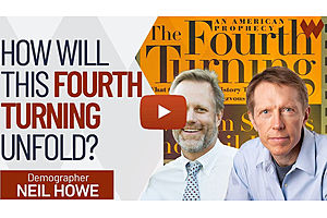 See full story: Neil Howe On The Fourth Turning: What Will Happen Next?