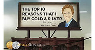 Preview - Mike Maloney's: Top 10 Reasons That I Buy Gold & Silver