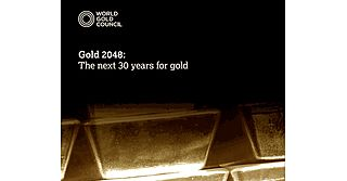 World Gold Council Presents Gold 2048: The Next 30 Years for Gold